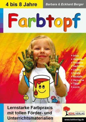 Farbtopf, Barbara Berger, Eckhard Berger