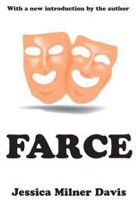 Farce, Jessica Milner Davis