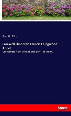 Farewell Dinner to Francis Ellingwood Abbot, Geo H. Ellis