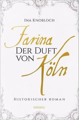 Farina - Der Duft von Köln, Ina Knobloch