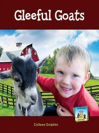 Farm Pets: Gleeful Goats, Colleen Dolphin