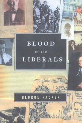 Farrar, Straus and Giroux: Blood of the Liberals, George Packer