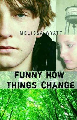 Farrar, Straus and Giroux (BYR): Funny How Things Change, Melissa Wyatt