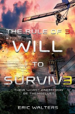 Farrar, Straus and Giroux (BYR): The Rule of Three: Will to Survive, Eric Walters