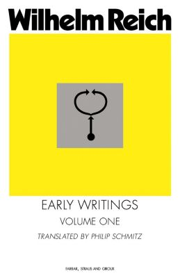 Farrar, Straus and Giroux: Early Writings, Wilhelm Reich