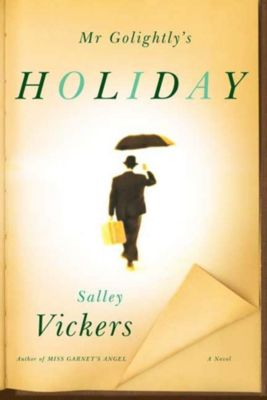 Farrar, Straus and Giroux: Mr Golightly's Holiday, Salley Vickers