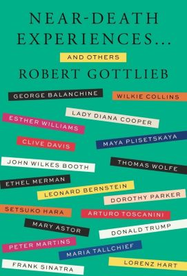 Farrar, Straus and Giroux: Near-Death Experiences . . . and Others, Robert Gottlieb