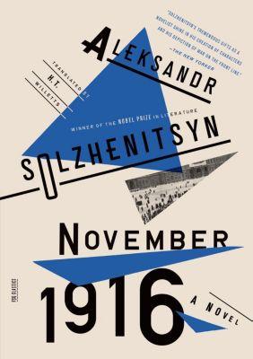 Farrar, Straus and Giroux: November 1916: A Novel, Aleksandr Solzhenitsyn