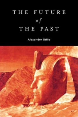 Farrar, Straus and Giroux: The Future of the Past, Alexander Stille