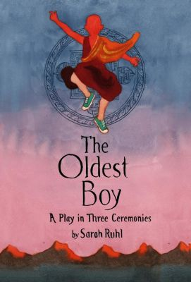 Farrar, Straus and Giroux: The Oldest Boy, Sarah Ruhl
