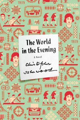 Farrar, Straus and Giroux: The World in the Evening, Christopher Isherwood