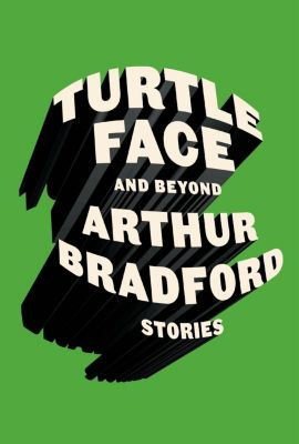 Farrar, Straus and Giroux: Turtleface and Beyond, Arthur Bradford