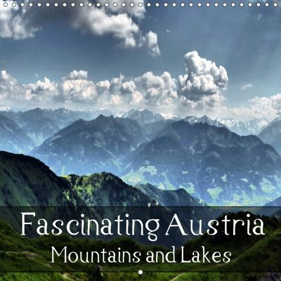 Fascinating Austria - Mountains and Lakes (Wall Calendar 2019 300 × 300 mm Square), k.A. Art-Motiva