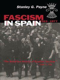 Fascism in Spain, 1923-1977, Stanley G. Payne