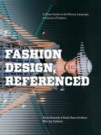 Fashion Design, Referenced, Jay Calderin, Alicia Kennedy, Emily Banis Stoehrer