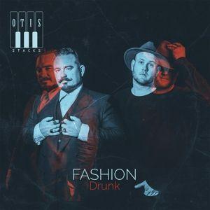 Fashion Drunk (Vinyl), Otis Stacks