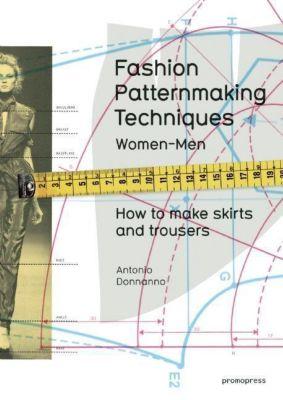 Fashion Patternmaking Techniques, Antonio Donnanno