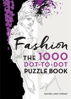 Fashion: The 1000 Dot-to-Dot Book, Rachel A. Lindsay