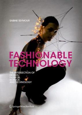 Fashionable Technology, Sabine Seymour