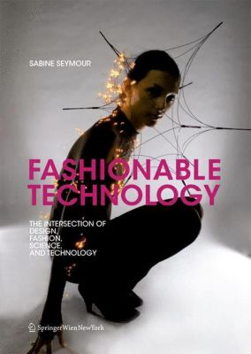 Fashionable Technology, Sabine Seymour