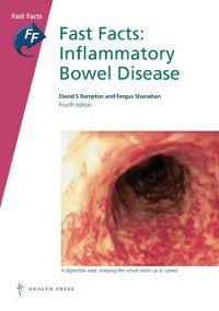 Fast Facts: Inflammatory Bowel Disease, Fergus Shanahan, David S Rampton