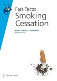 Fast Facts: Smoking Cessation, Robert West, Saul Shiffman