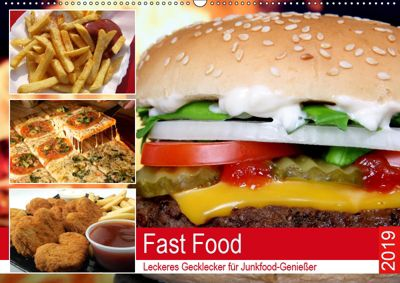 Fast Food. Leckeres Gecklecker für Junkfood-Geniesser (Wandkalender 2019 DIN A2 quer), Rose Hurley