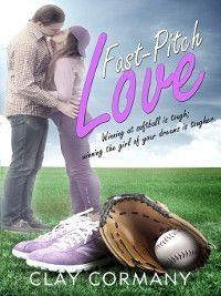 Fast-Pitch Love, Clay Cormany