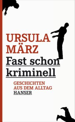 Fast schon kriminell, Ursula März