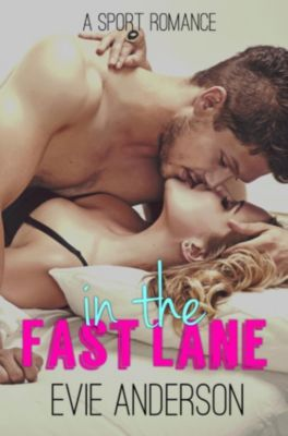 Fast Series: In the Fast Lane (Fast Series, #1), Evie Anderson