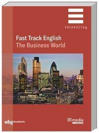 Fast Track English: The Business World - Robert Parr |