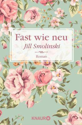 Fast wie neu - Jill Smolinski |
