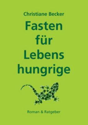 Fasten für Lebenshungrige, Christiane Becker