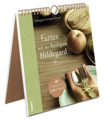 Fasten mit der heiligen Hildegard - Hildegard Strickerschmidt  