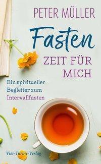 Fasten - Zeit für mich - Peter Müller pdf epub
