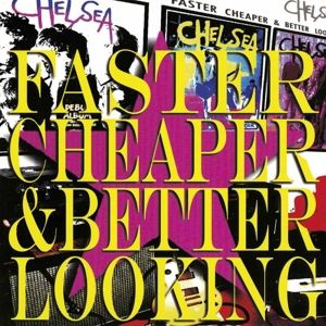 Faster Cheaper And Better Looking (Vinyl), Chelsea