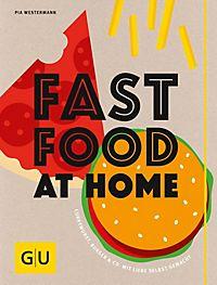 fastfood at home buch jetzt bei online bestellen. Black Bedroom Furniture Sets. Home Design Ideas