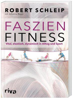 Faszien-Fitness, Robert Schleip, Johanna Bayer