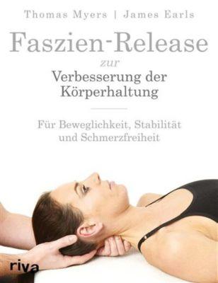 Faszien-Release zur Verbesserung der Körperhaltung, Thomas Myers, James Earls