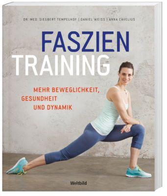 Faszientraining, DR. MED. SIEGBERT TEMPELHOF, Anna Cavelius, Daniel Weiss