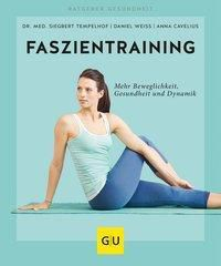 Faszientraining, Anna Cavelius, Siegbert Tempelhof, Daniel Weiss