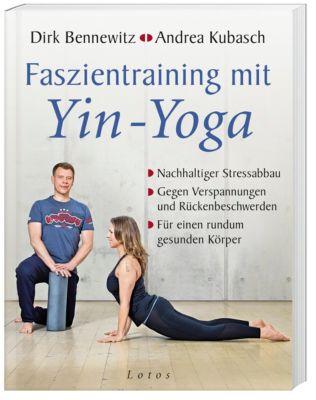 Faszientraining mit Yin-Yoga, Dirk Bennewitz, Andrea Kubasch