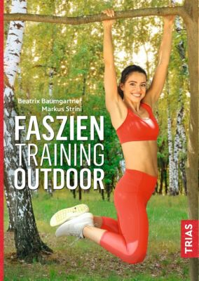 Faszientraining Outdoor, Beatrix Baumgartner, Markus Strini