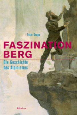 Faszination Berg, Peter Grupp