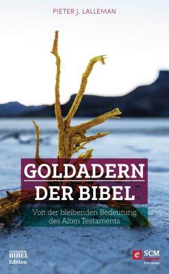Faszination Bibel Edition: Goldadern der Bibel, Pieter J. Lalleman