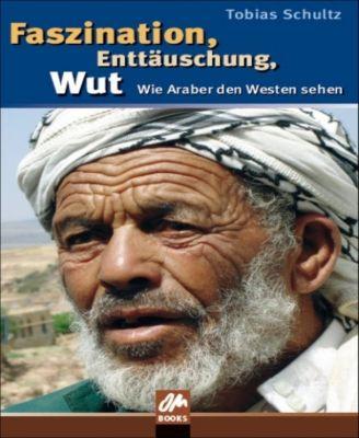 Faszination, Enttäuschung, Wut, Tobias Schultz