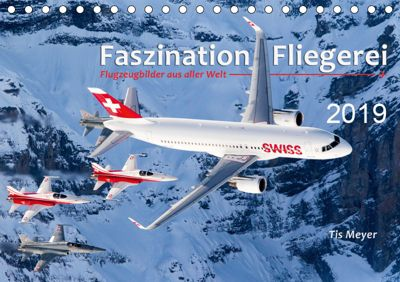 Faszination Fliegerei (Tischkalender 2019 DIN A5 quer), Tis Meyer