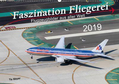 Faszination Fliegerei (Wandkalender 2019 DIN A2 quer), Tis Meyer
