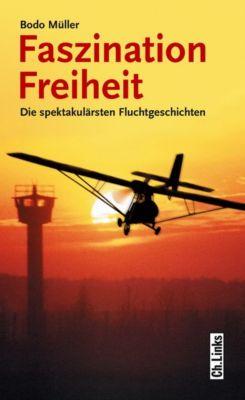 Faszination Freiheit, Bodo Müller