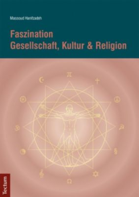 Faszination Gesellschaft, Kultur & Religion, Massoud Hanifzadeh